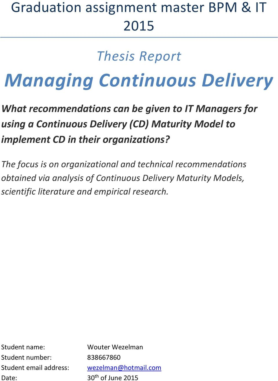 The focus is on organizational and technical recommendations obtained via analysis of Continuous Delivery Maturity Models,