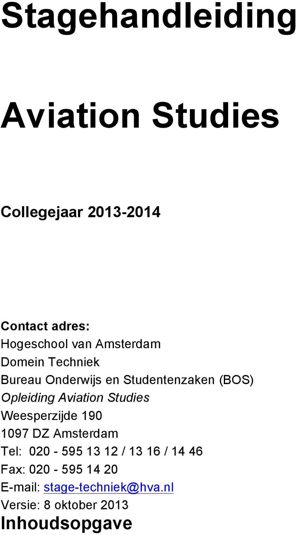 Aviation Studies Weesperzijde 190 1097 DZ Amsterdam Tel: 020-595 13 12 / 13 16 / 14