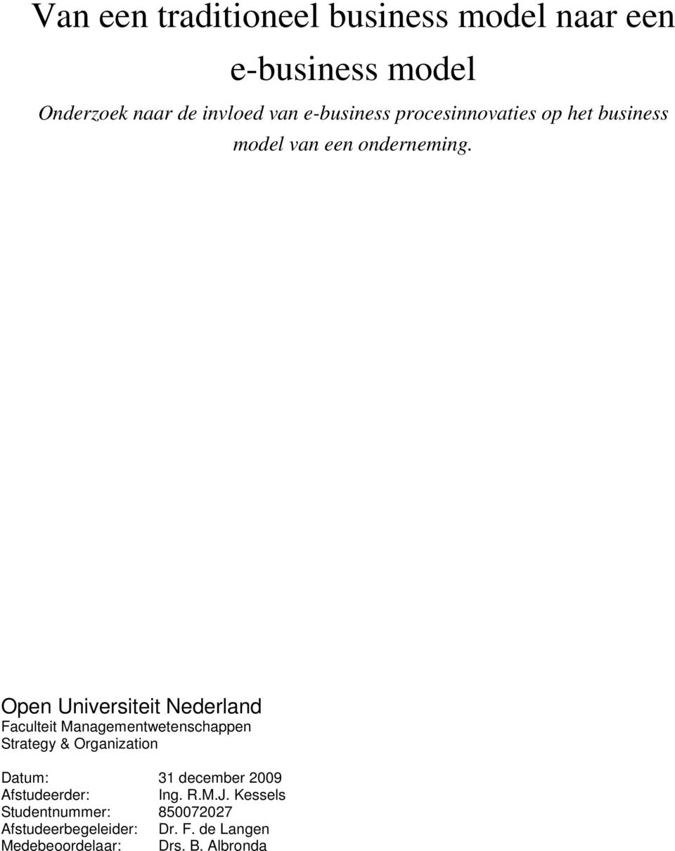 Open Universiteit Nederland Faculteit Managementwetenschappen Strategy & Organization Datum: 31