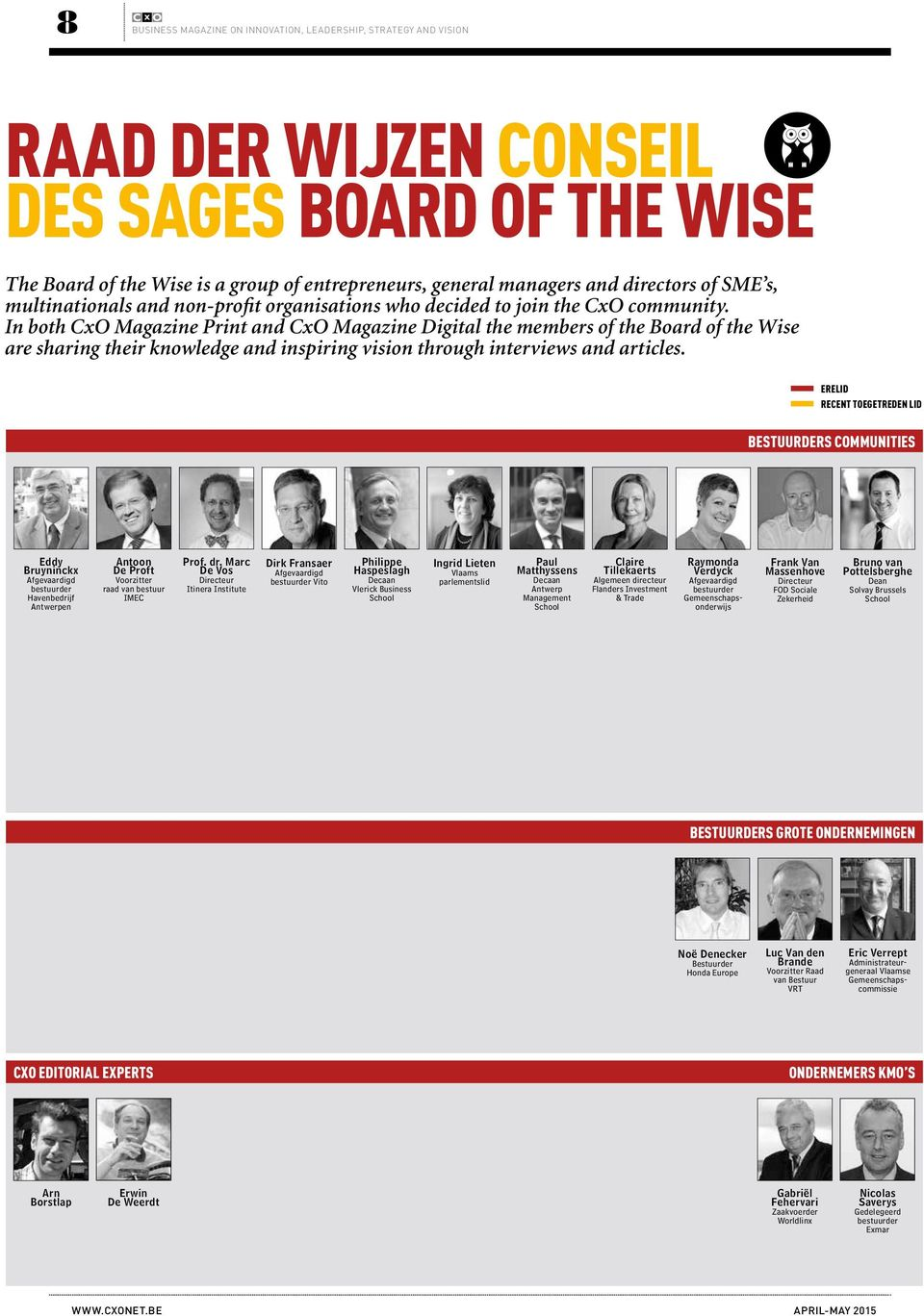 In both CxO Magazine Print and CxO Magazine Digital the members of the Board of the Wise are sharing their knowledge and inspiring vision through interviews and articles.