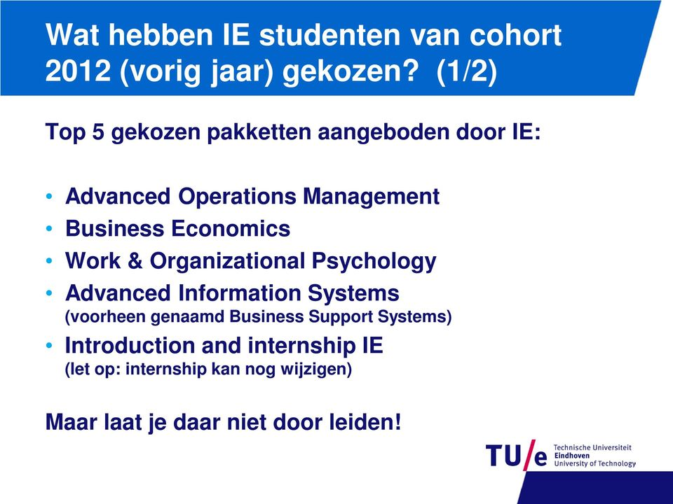 Economics Work & Organizational Psychology Advanced Information Systems (voorheen genaamd