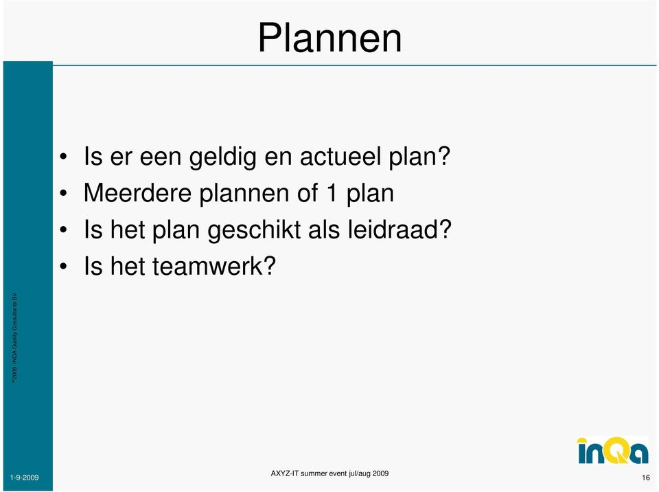 Meerdere plannen of 1 plan Is
