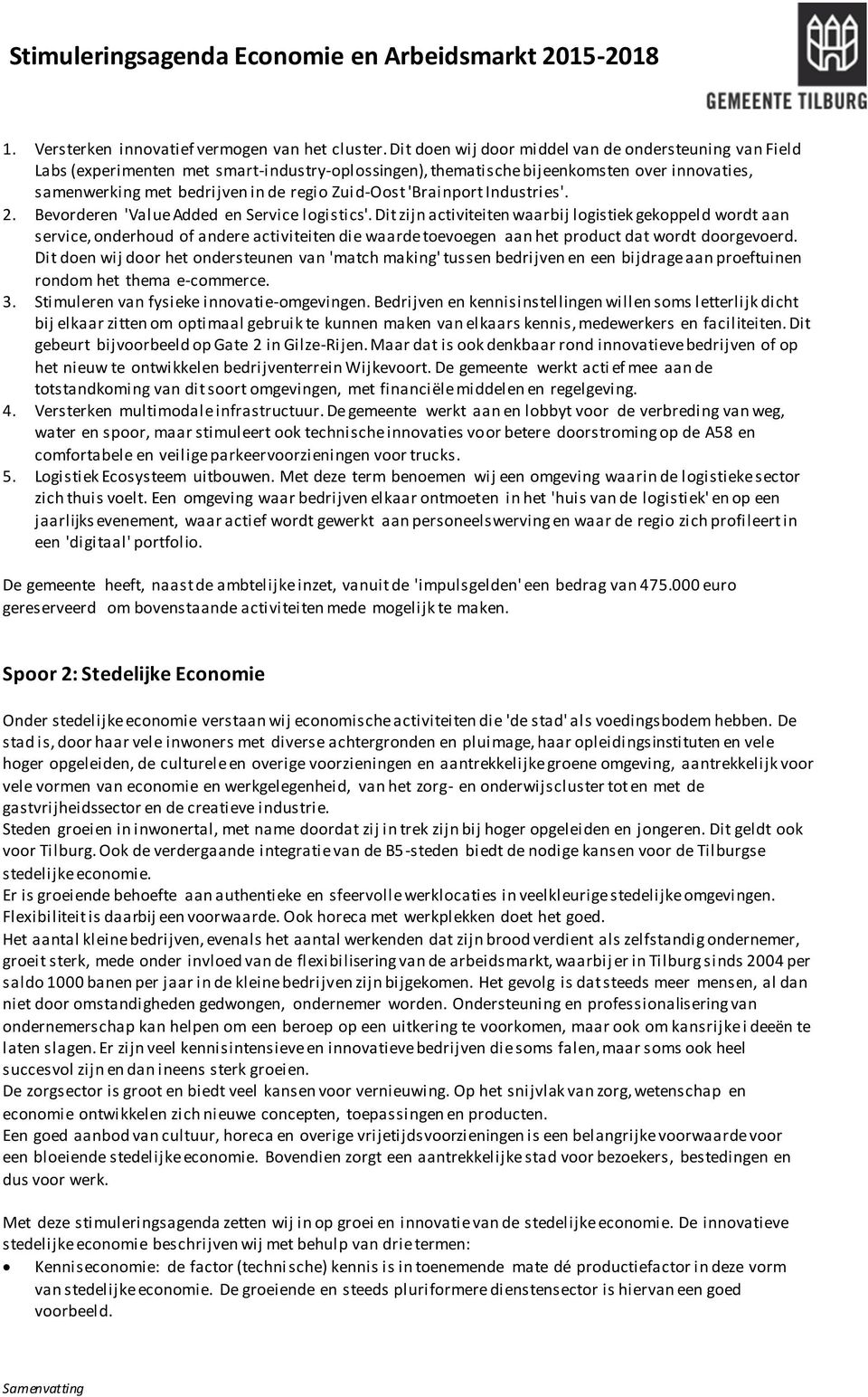 d-oost 'Brainport Industries'. 2. Bevorderen 'Value Added en Service logistics'.