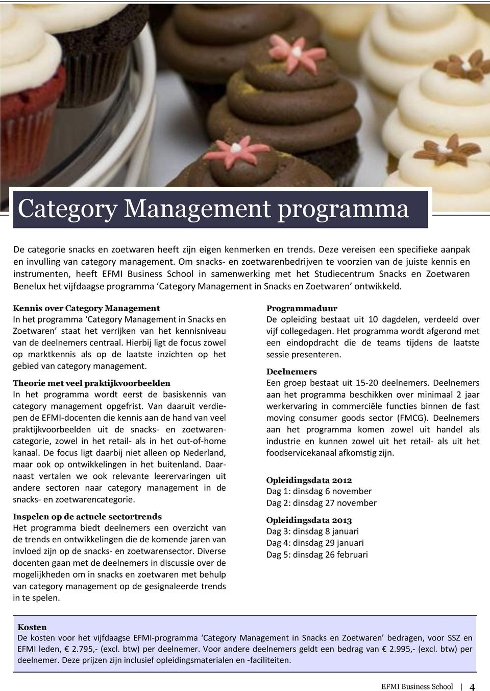 programma Category Management in Snacks en Zoetwaren ontwikkeld.