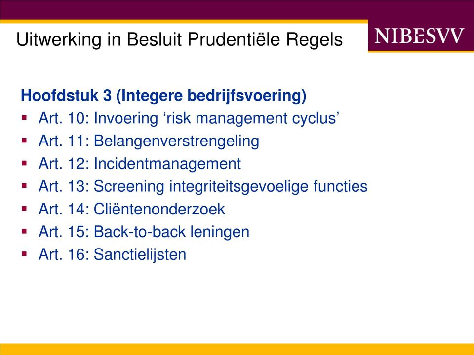 11: Belangenverstrengeling Art. 12: Incidentmanagement Art.