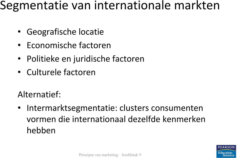 Culturele factoren Alternatief: Intermarktsegmentatie: