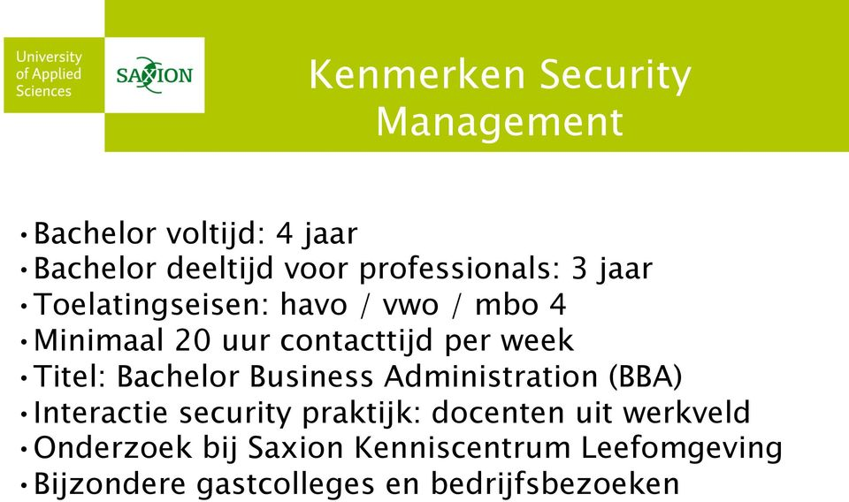 week Titel: Bachelor Business Administration (BBA) Interactie security praktijk: docenten