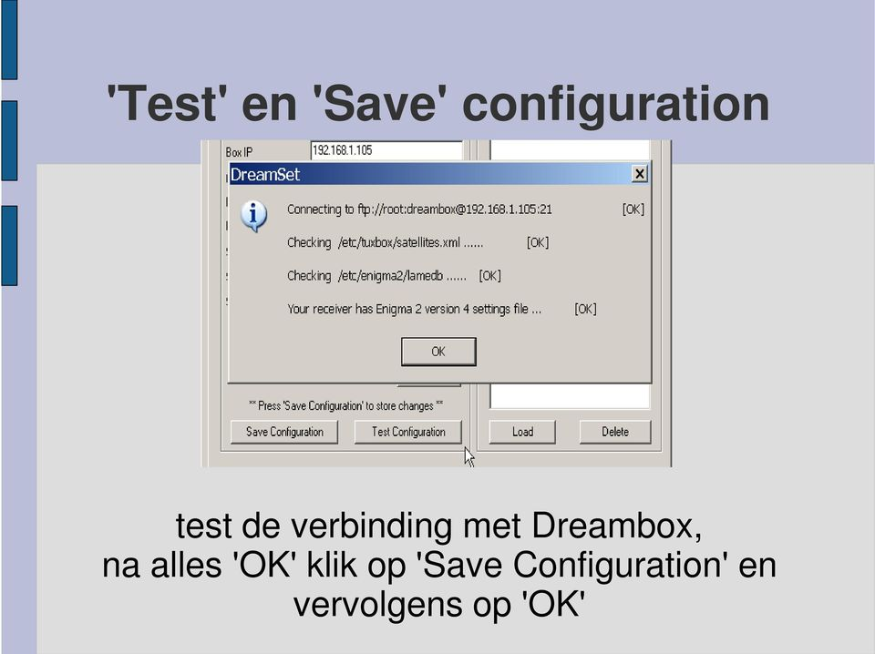 Dreambox, na alles 'OK' klik op