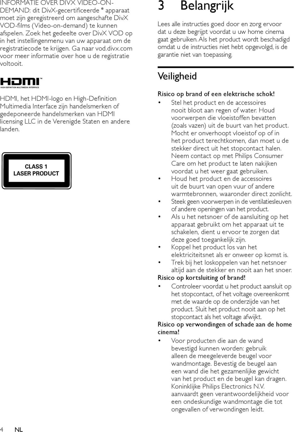 HDMI, het HDMI-logo en High-Definition Multimedia Interface zijn handelsmerken of gedeponeerde handelsmerken van HDMI licensing LLC in de Verenigde Staten en andere landen.