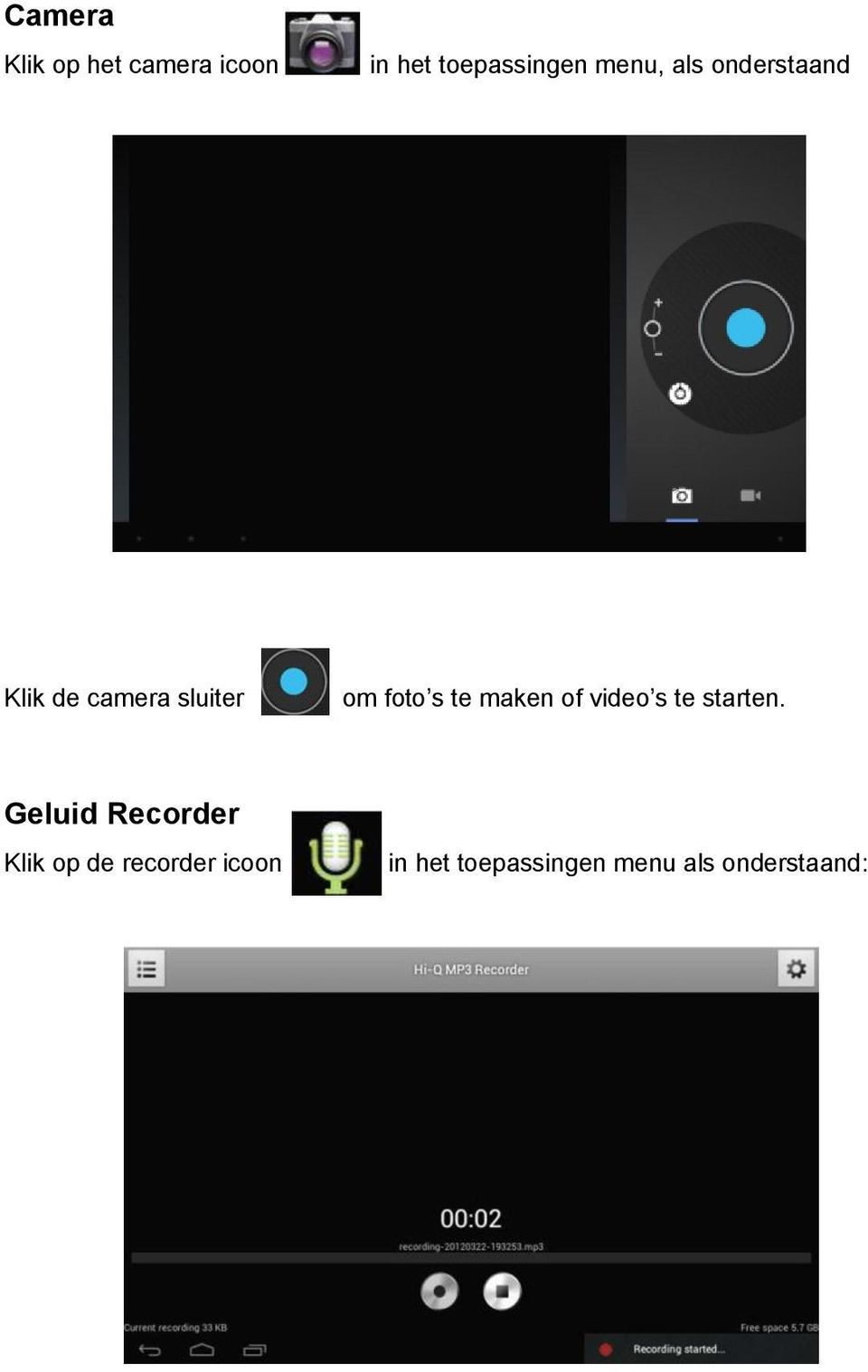 te maken of video s te starten.