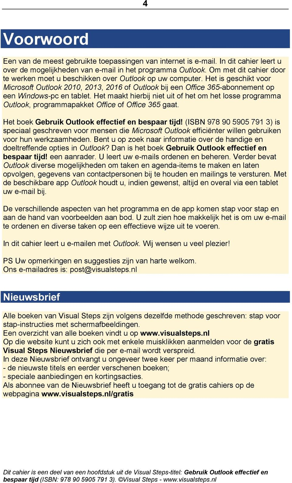 Het is geschikt voor Microsoft Outlook 2010, 2013, 2016 of Outlook bij een Office 365-abonnement op een Windows-pc en tablet.