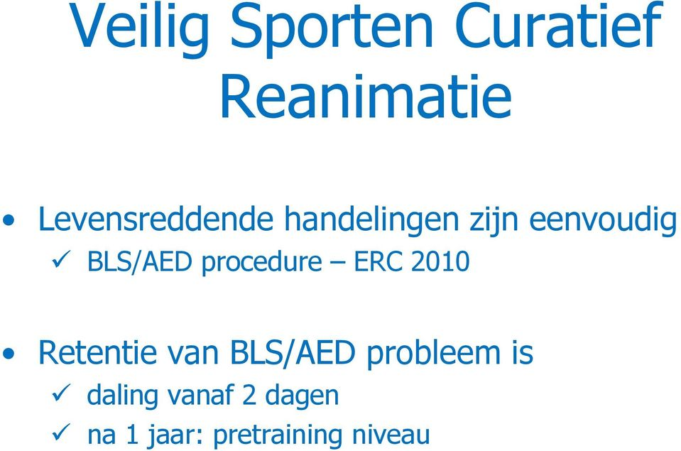 BLS/AED procedure ERC 2010 Retentie van