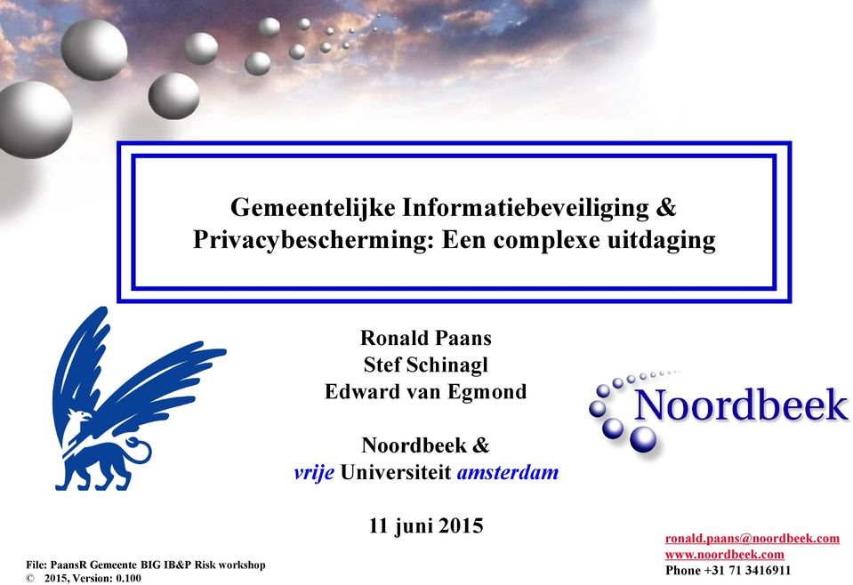 Universiteit amsterdam File: PaansR Gemeente BIG IB&P Risk workshop 2015,
