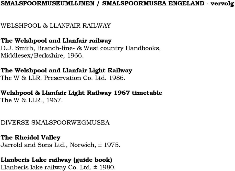 Welshpool & Llanfair Light Railway 1967 timetable The W & LLR., 1967.