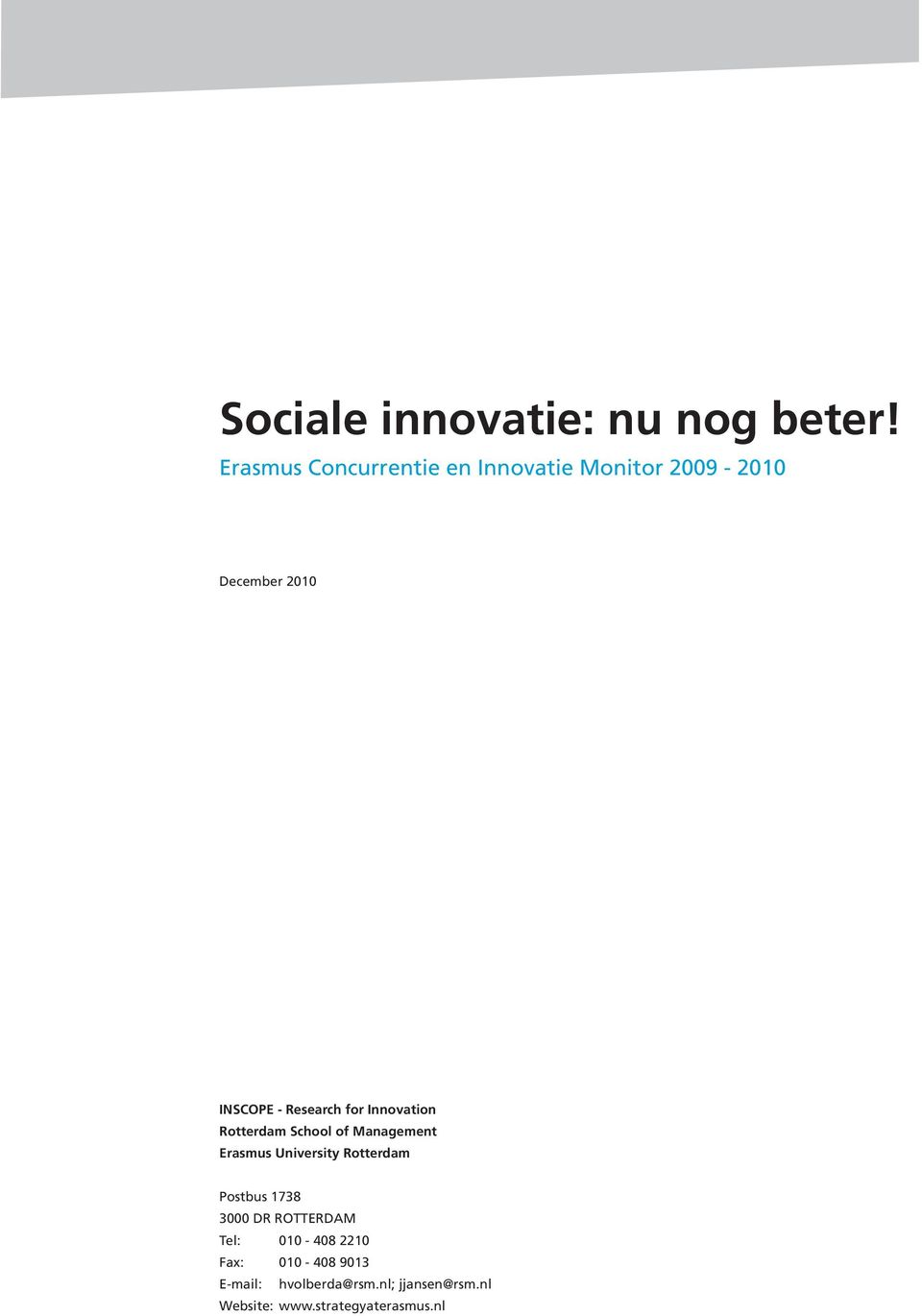 Research for Innovation Rotterdam School of Management Erasmus University Rotterdam