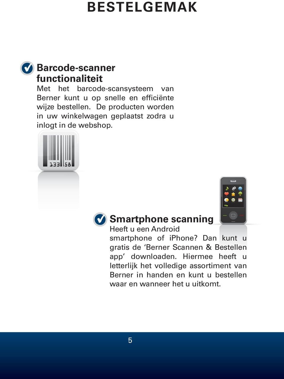 Smartphone scanning Heeft u een Android smartphone of iphone?