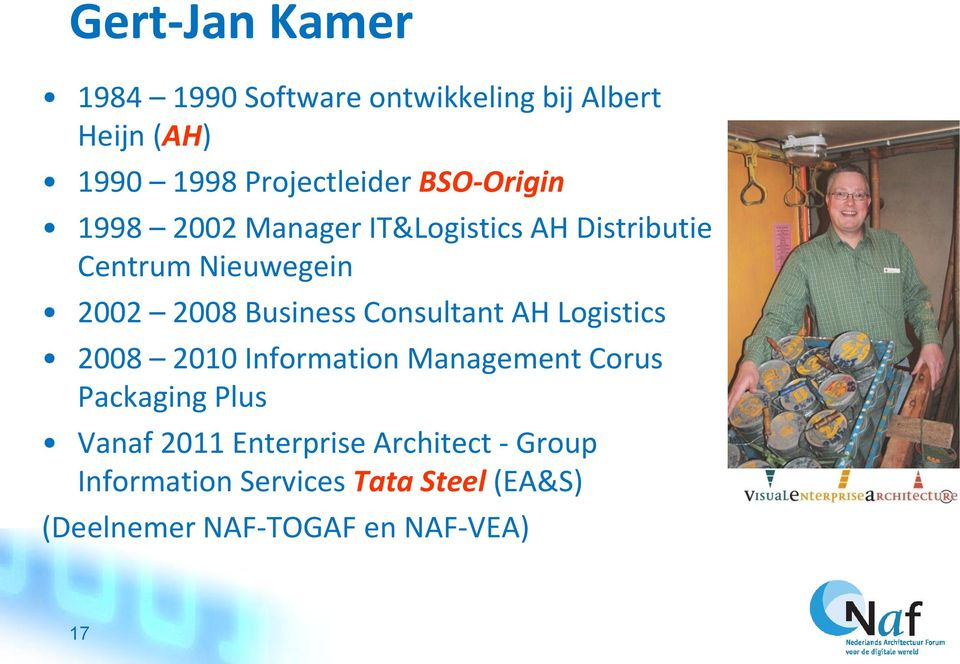 Consultant AH Logistics 2008 2010 Information Management Corus Packaging Plus Vanaf 2011