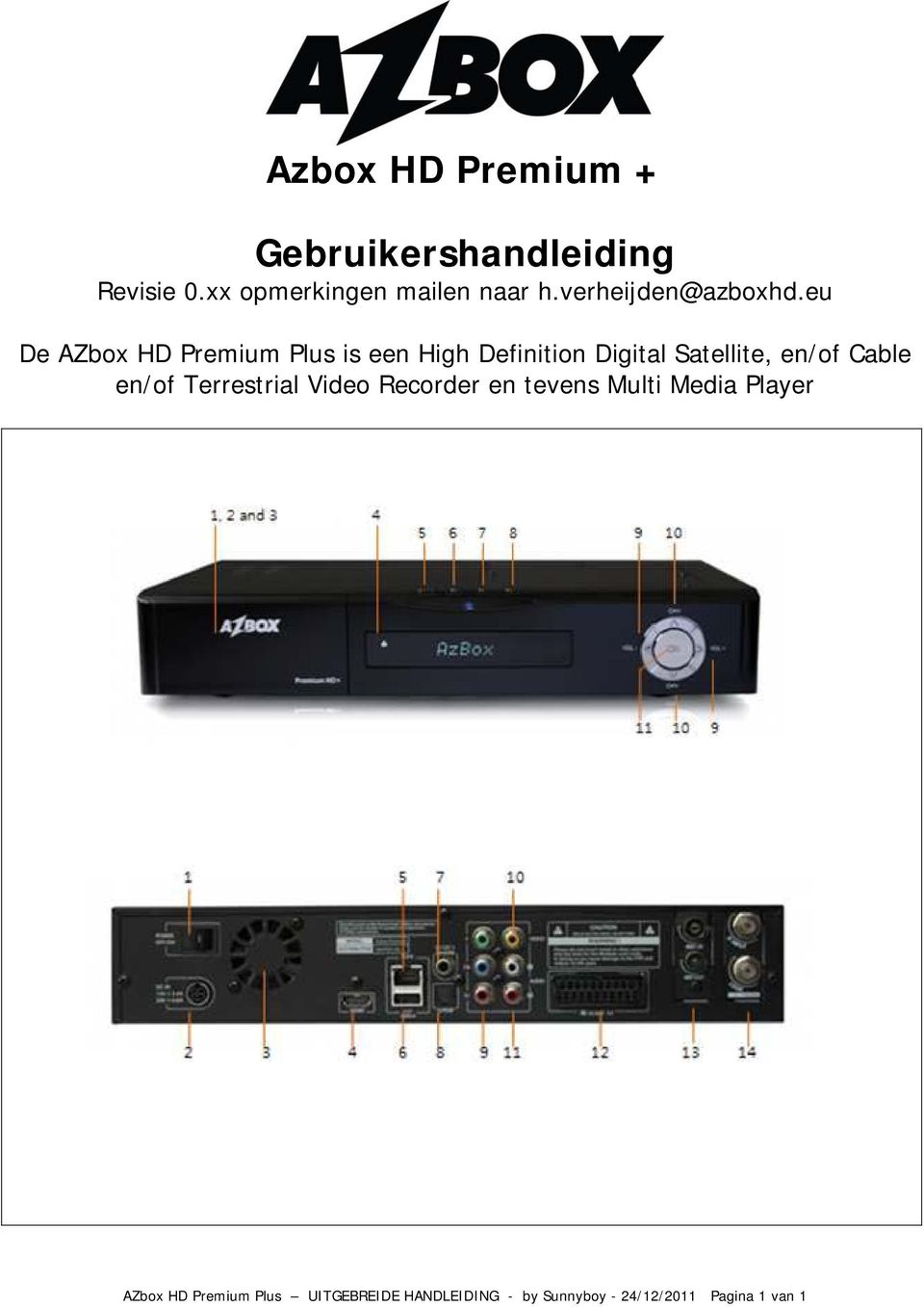 eu De AZbox HD Premium Plus is een High Definition Digital Satellite, en/of Cable