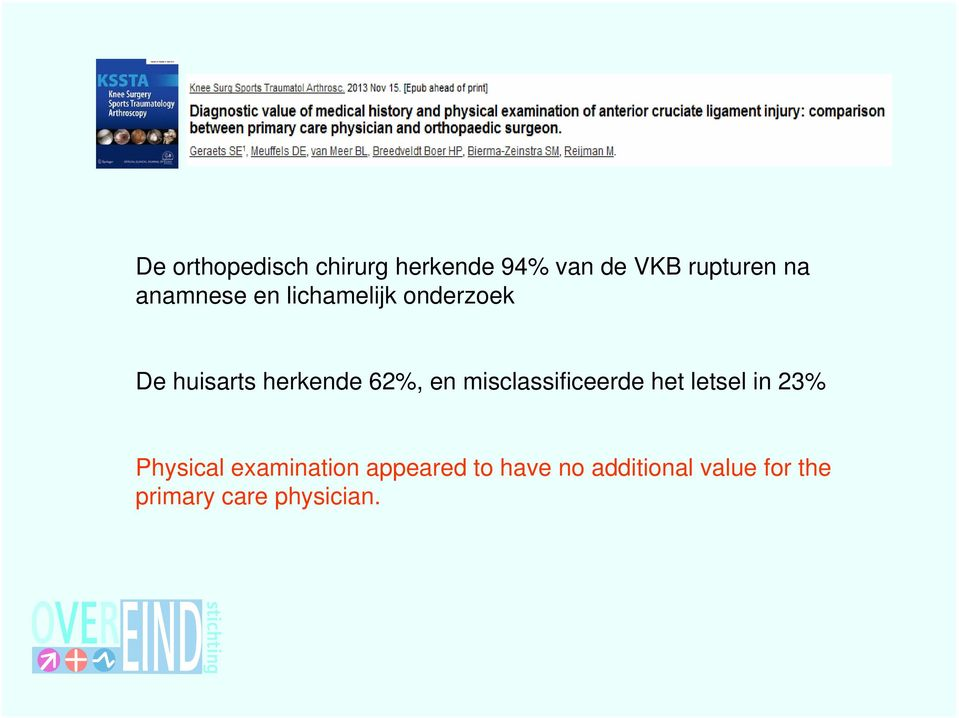 en misclassificeerde het letsel in 23% Physical examination