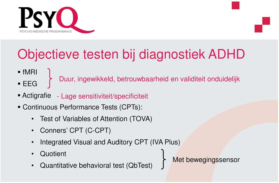Performance Tests (CPTs): Test of Variables of Attention (TOVA) Conners CPT (C-CPT)