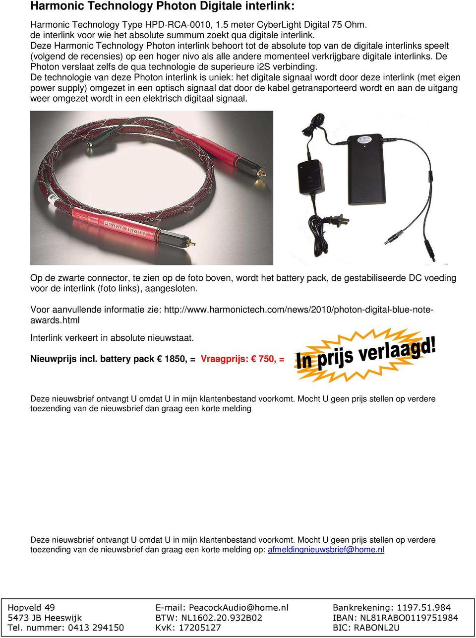 interlinks. De Photon verslaat zelfs de qua technologie de superieure i2s verbinding.