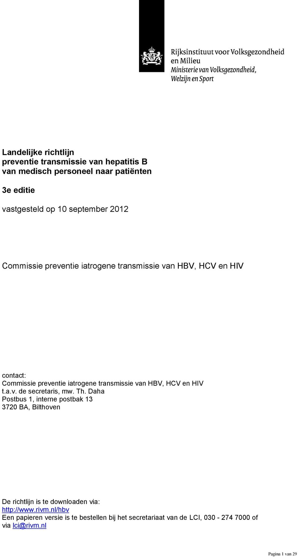 HBV, HCV en HIV t.a.v. de secretaris, mw. Th.