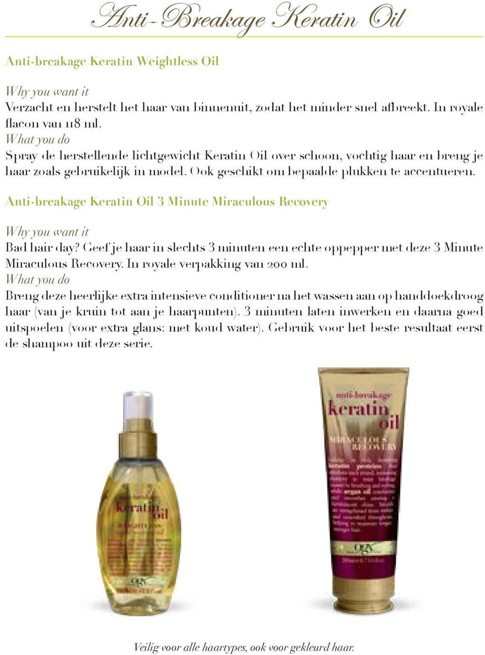 Anti-breakage Keratin Oil 3 Minute Miraculous Recovery Bad hair day? Geef je haar in slechts 3 minuten een echte oppepper met deze 3 Minute Miraculous Recovery. In royale verpakking van 200 ml.