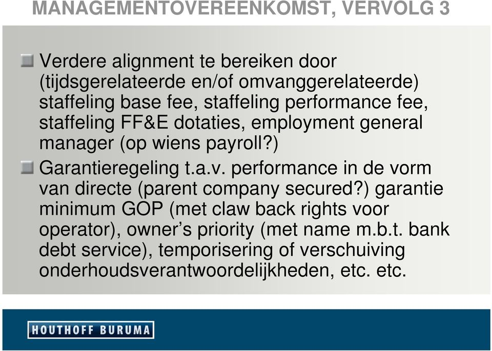 ) Garantieregeling t.a.v. performance in de vorm van directe (parent company secured?