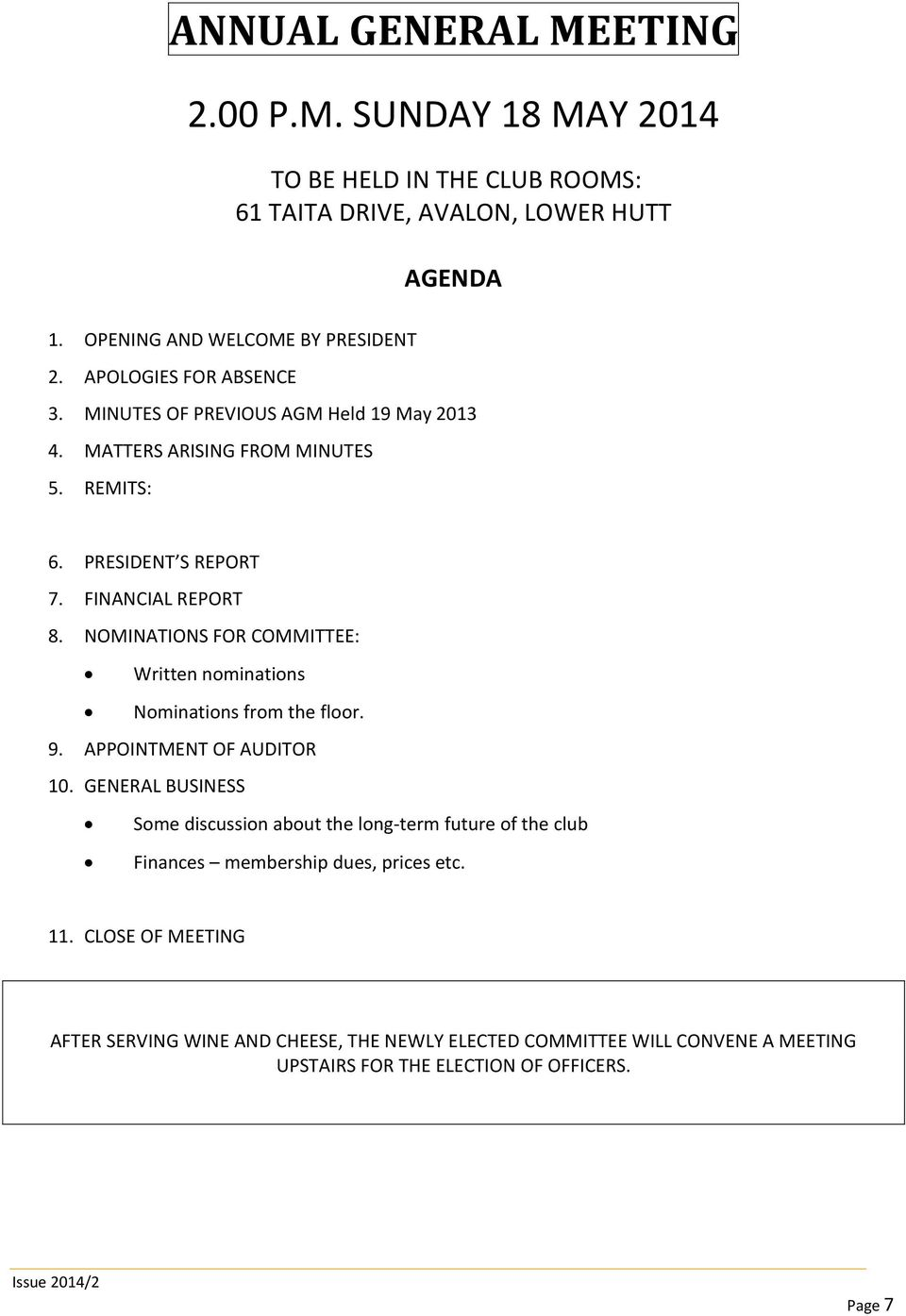 NOMINATIONS FOR COMMITTEE: Written nominations Nominations from the floor. 9. APPOINTMENT OF AUDITOR 10.