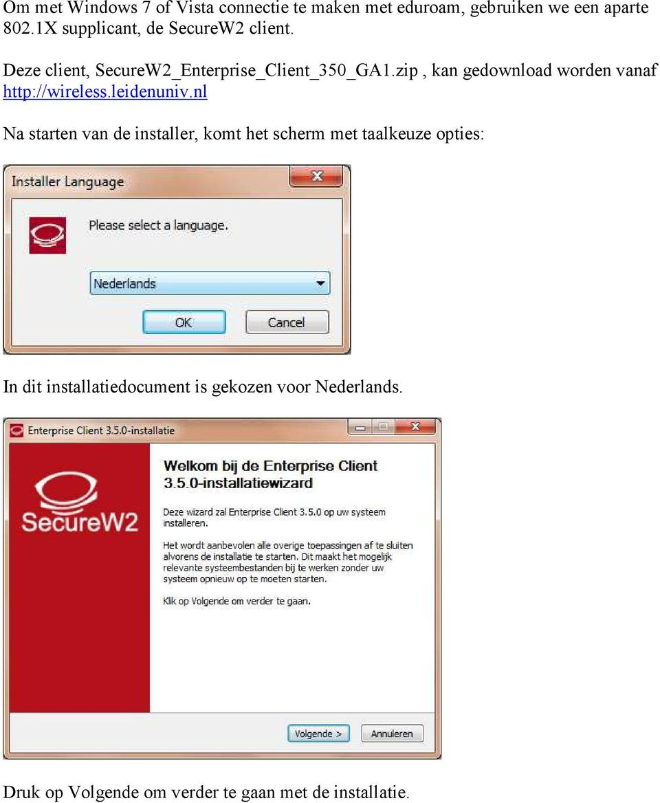 zip, kan gedownload worden vanaf http://wireless.leidenuniv.