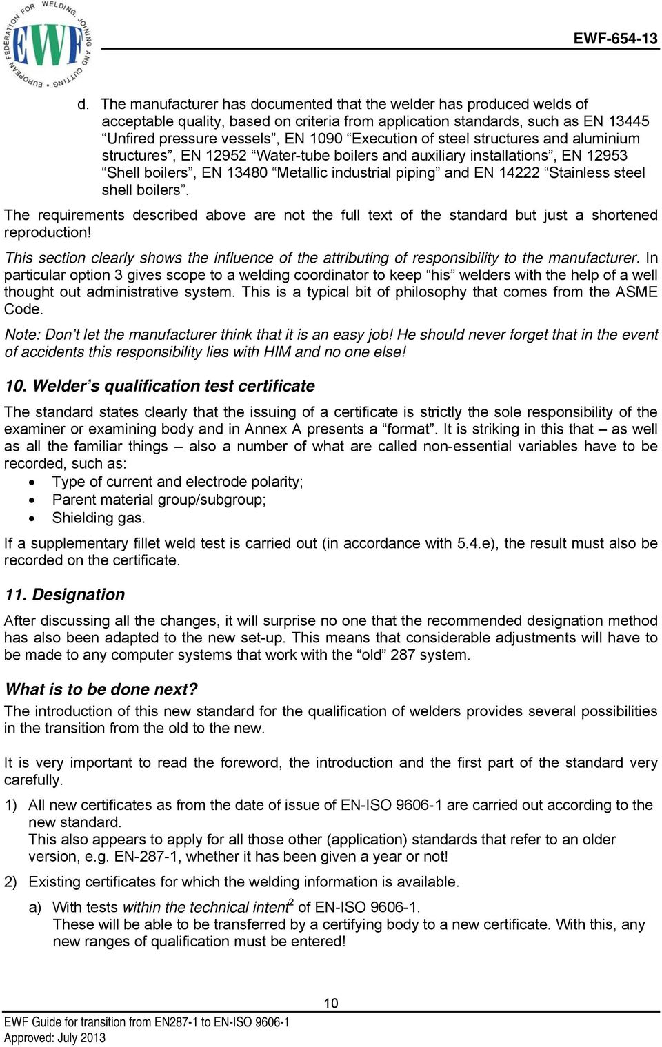 boilers. The requirements described above are not the full text of the standard but just a shortened reproduction!