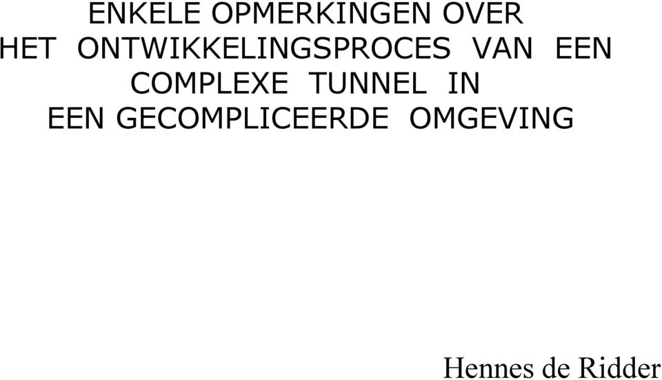 COMPLEXE TUNNEL IN EEN
