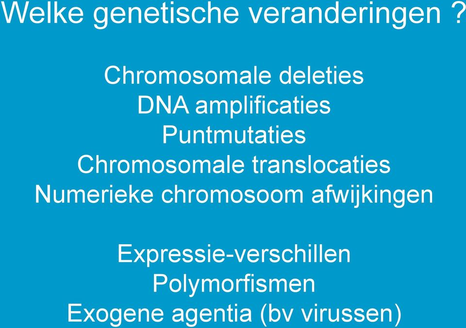 Chromosomale translocaties Numerieke chromosoom