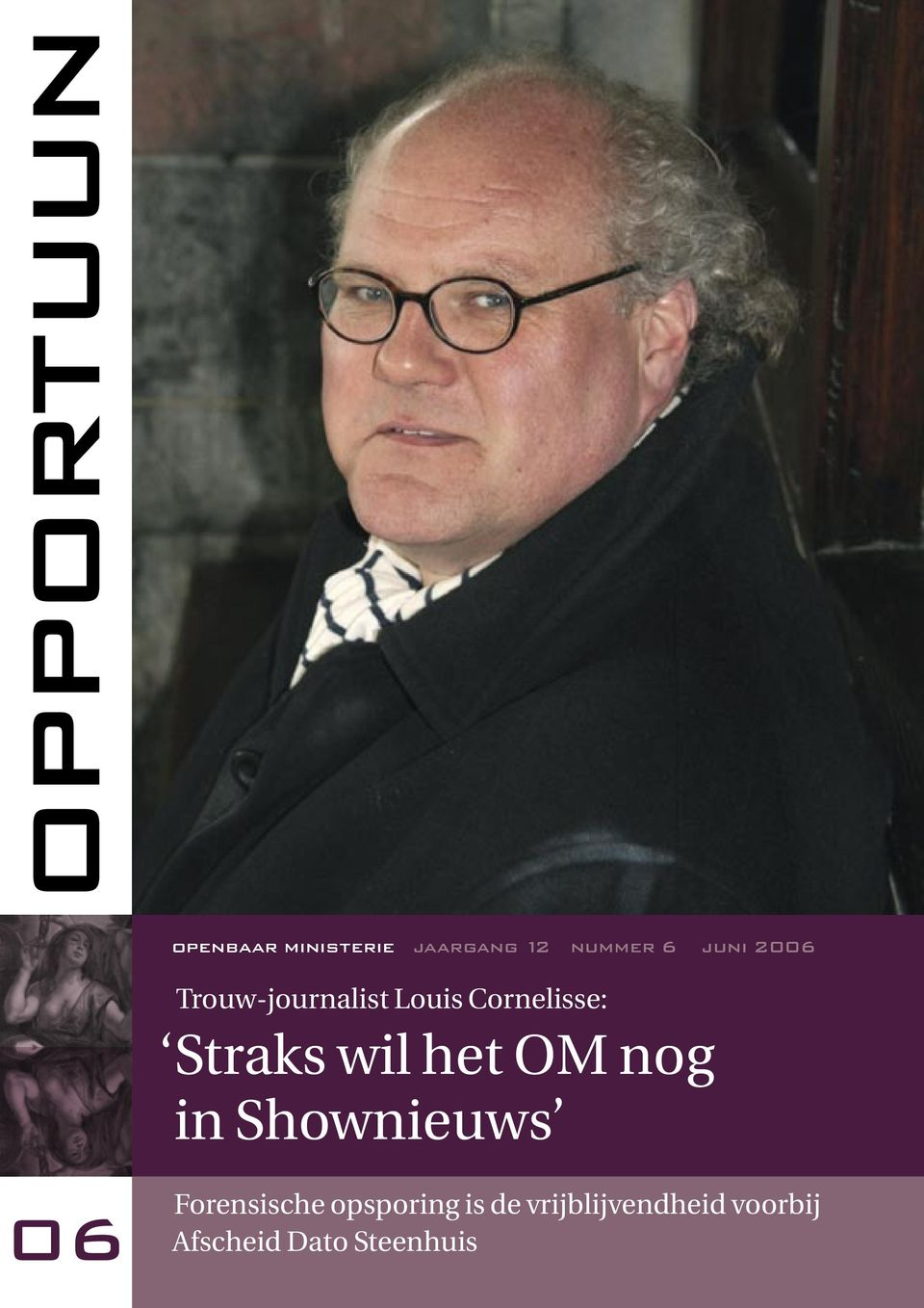OM nog in Shownieuws 06 Forensische opsporing is