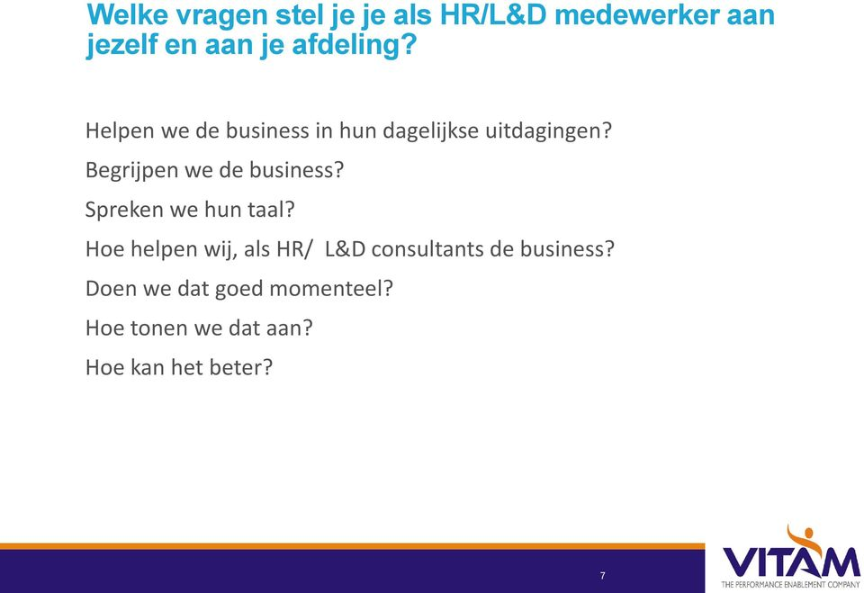 Begrijpen we de business? Spreken we hun taal?