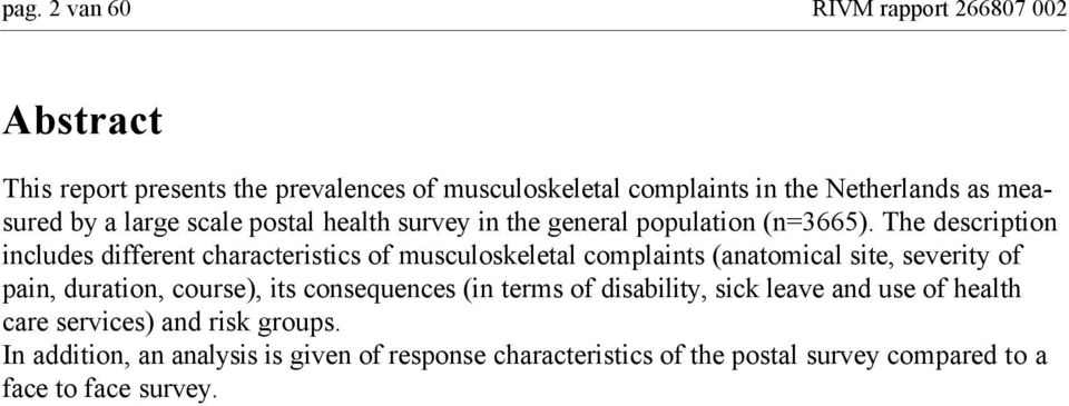 The description includes different characteristics of musculoskeletal complaints (anatomical site, severity of pain, duration, course), its
