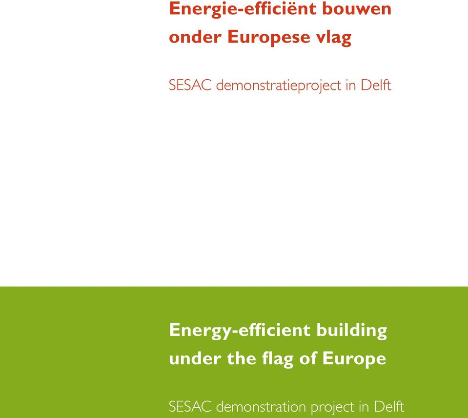 Energy-efficient building under the flag