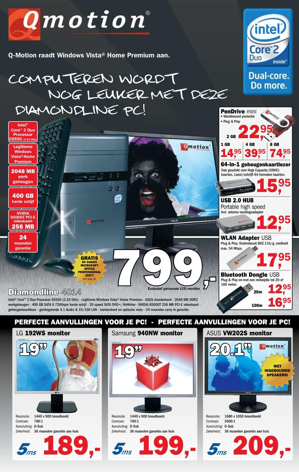 8) 799,- Exclusief getoonde LCD monitor Diamondline 4014 Intel Core TM 2 Duo Processor E6550 (2.