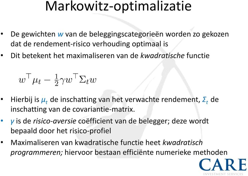 rendement, Σ t de inschatting van de covariantie-matrix.