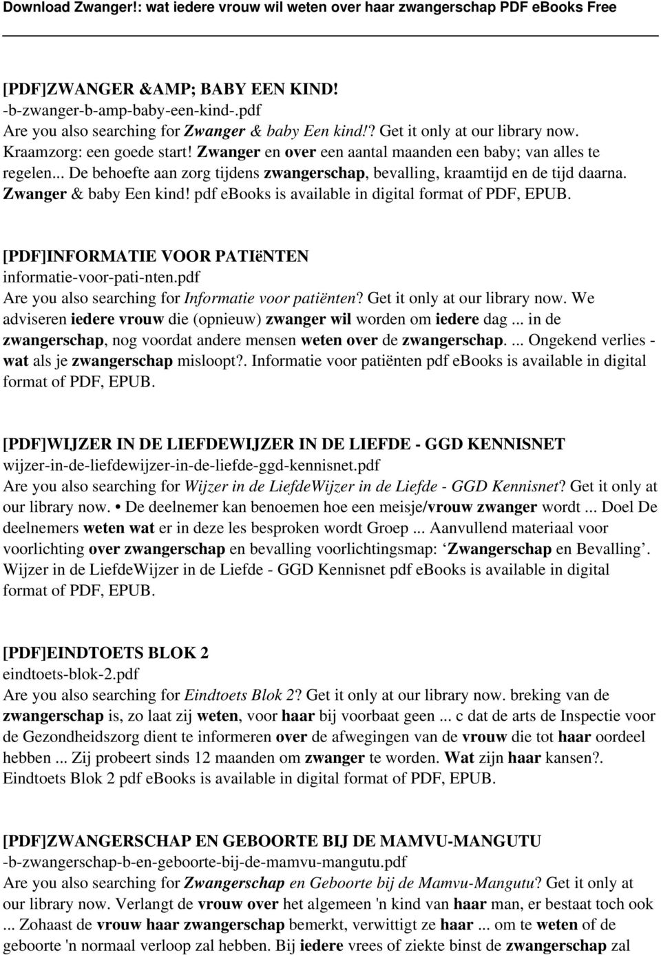 pdf ebooks is available in digital format of PDF, EPUB. [PDF]INFORMATIE VOOR PATIëNTEN informatie-voor-pati-nten.pdf Are you also searching for Informatie voor patiënten?