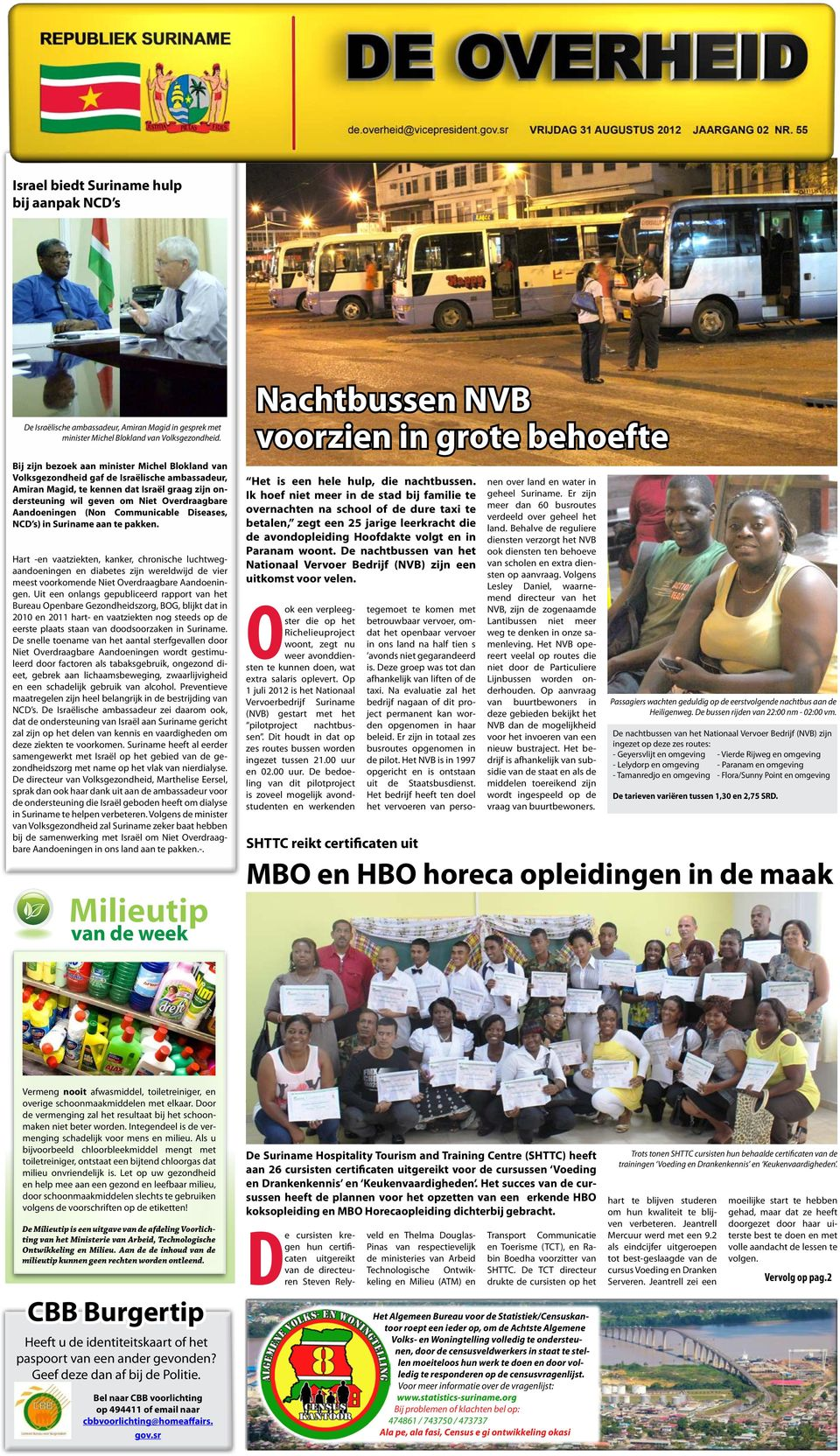 Aandoeningen (Non Communicable Diseases, NCD s) in Suriname aan te pakken.