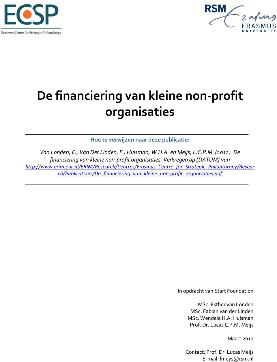 nl/erim/research/centres/erasmus_centre_for_strategic_philanthropy/resear ch/publications/de_financiering_van_kleine_non profit_organisaties.