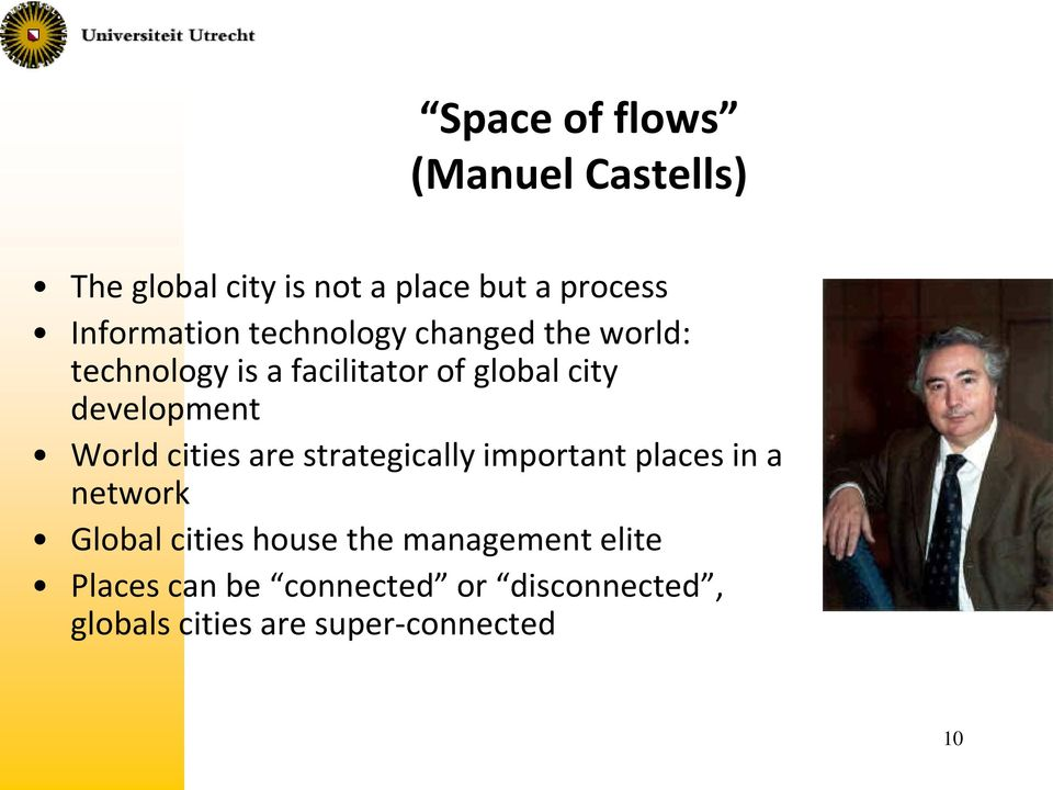 development World cities are strategically important places in a network Global cities
