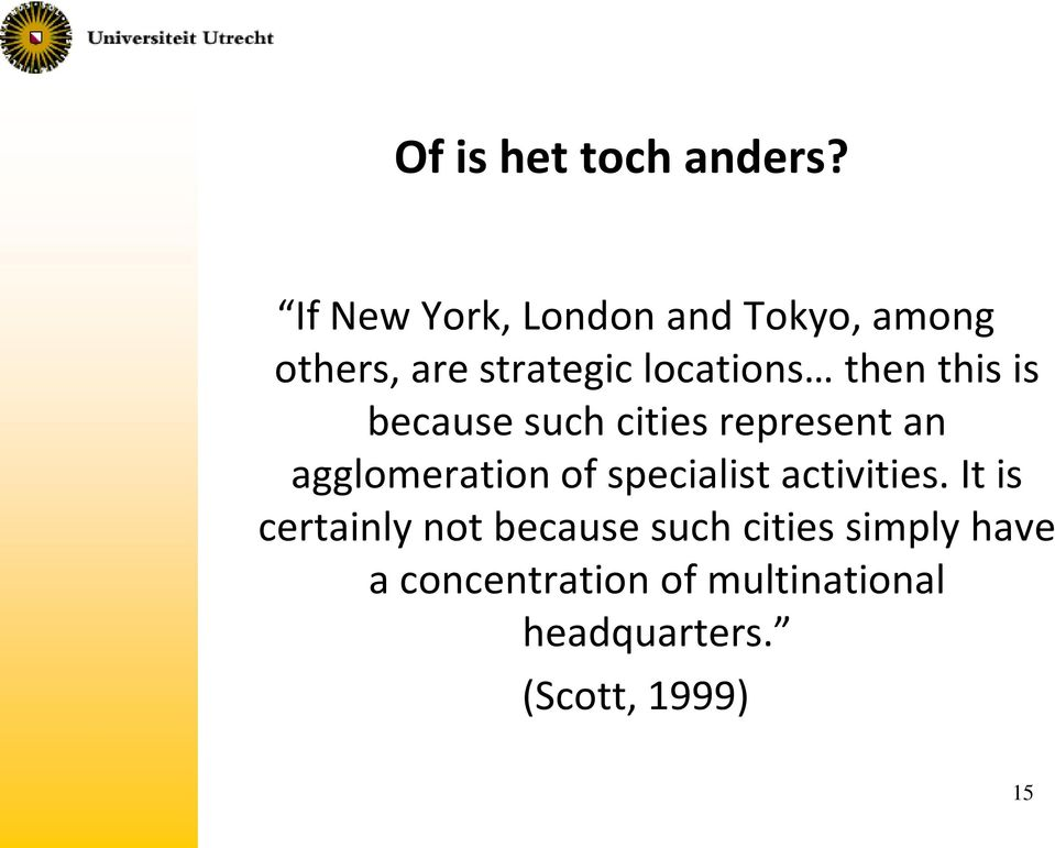 this is because such cities represent an agglomeration of specialist