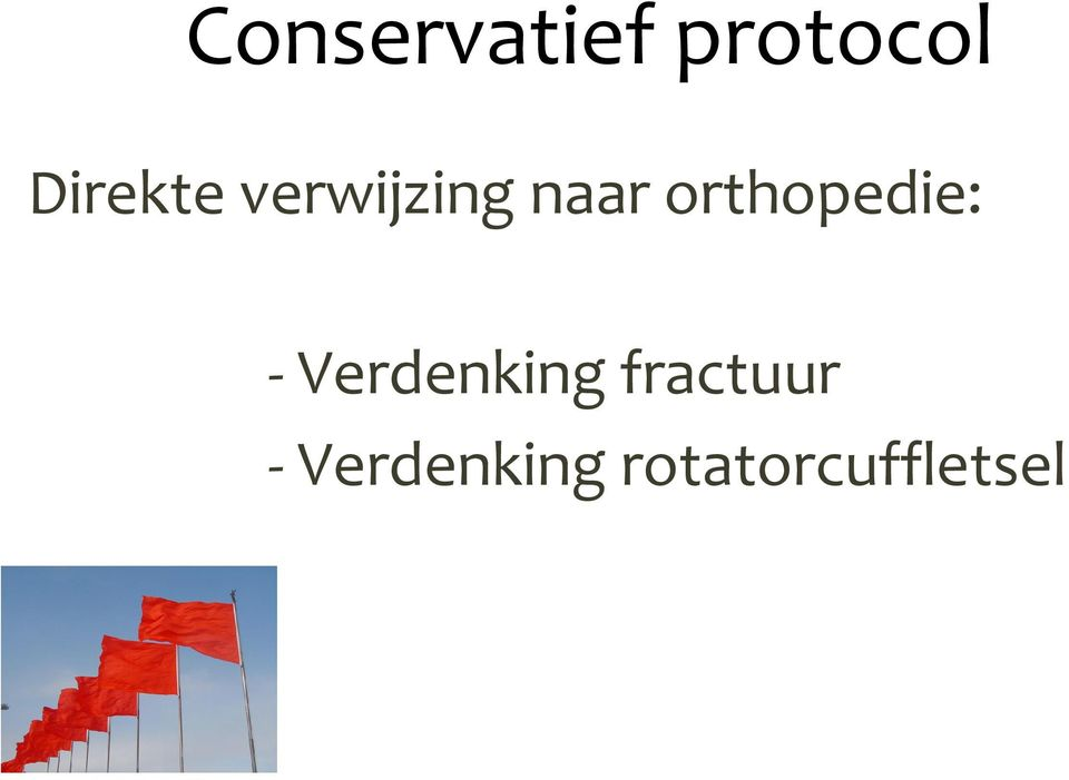orthopedie: - Verdenking