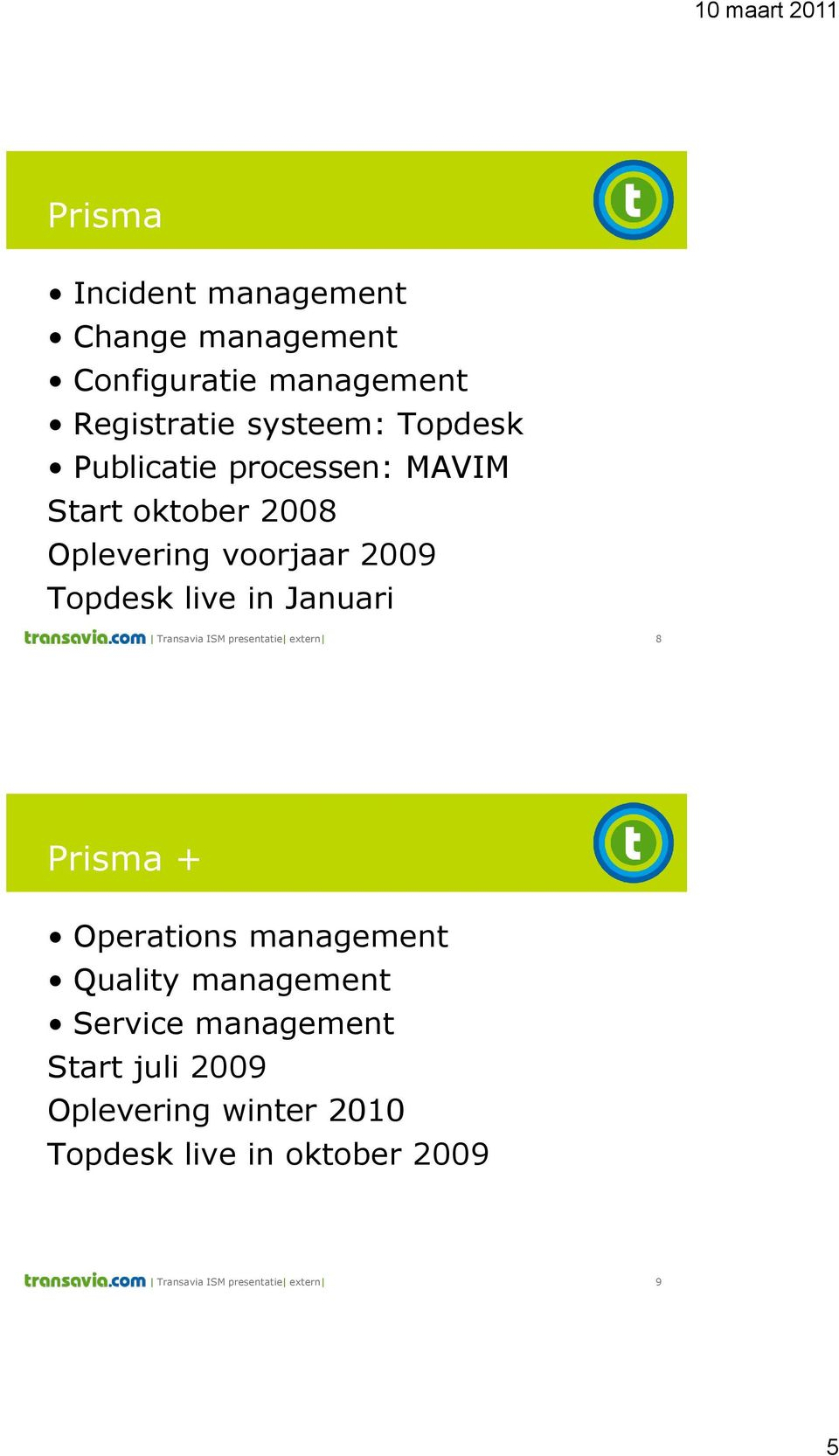 Transavia ISM presentatie extern 8 Prisma + Operations management Quality management Service