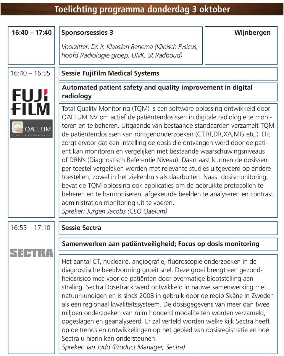 QUALITY MONITORING Total Quality Monitoring (TQM) is een software oplossing ontwikkeld door QAELUM NV om actief de patiëntendosissen in digitale radiologie te monitoren en te beheren.