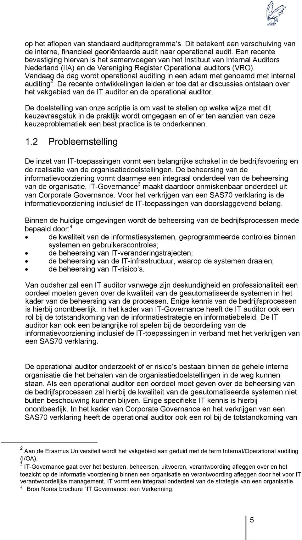 Vandaag de dag wordt operational auditing in een adem met genoemd met internal auditing 2.