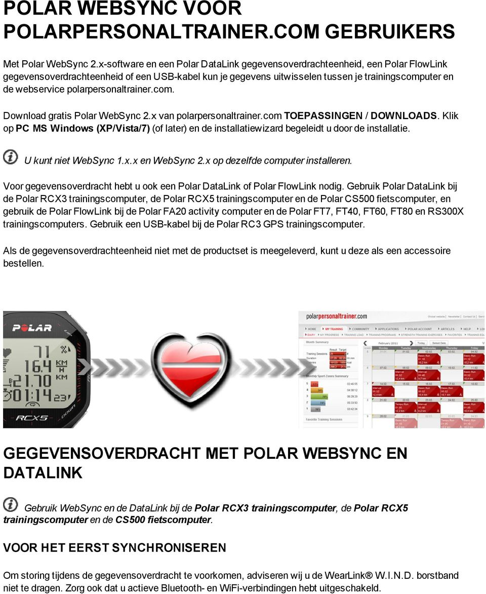 polarpersonaltrainer.com. Download gratis Polar WebSync 2.x van polarpersonaltrainer.com TOEPASSINGEN / DOWNLOADS.