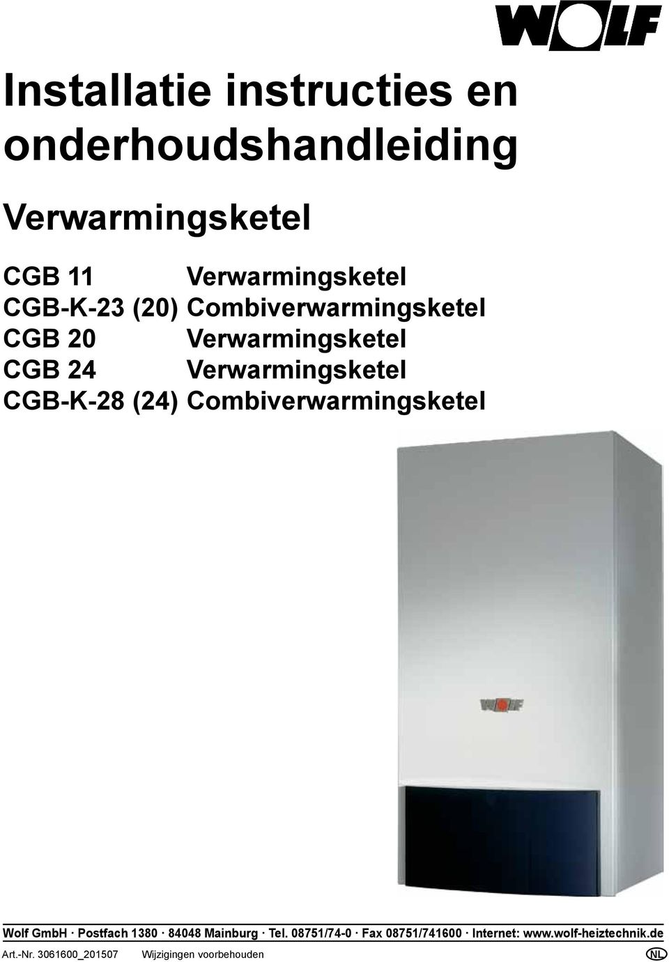 CGB-K-28 (24) Combiverwarmingsketel Wolf GmbH Postfach 1380 84048 Mainburg Tel.